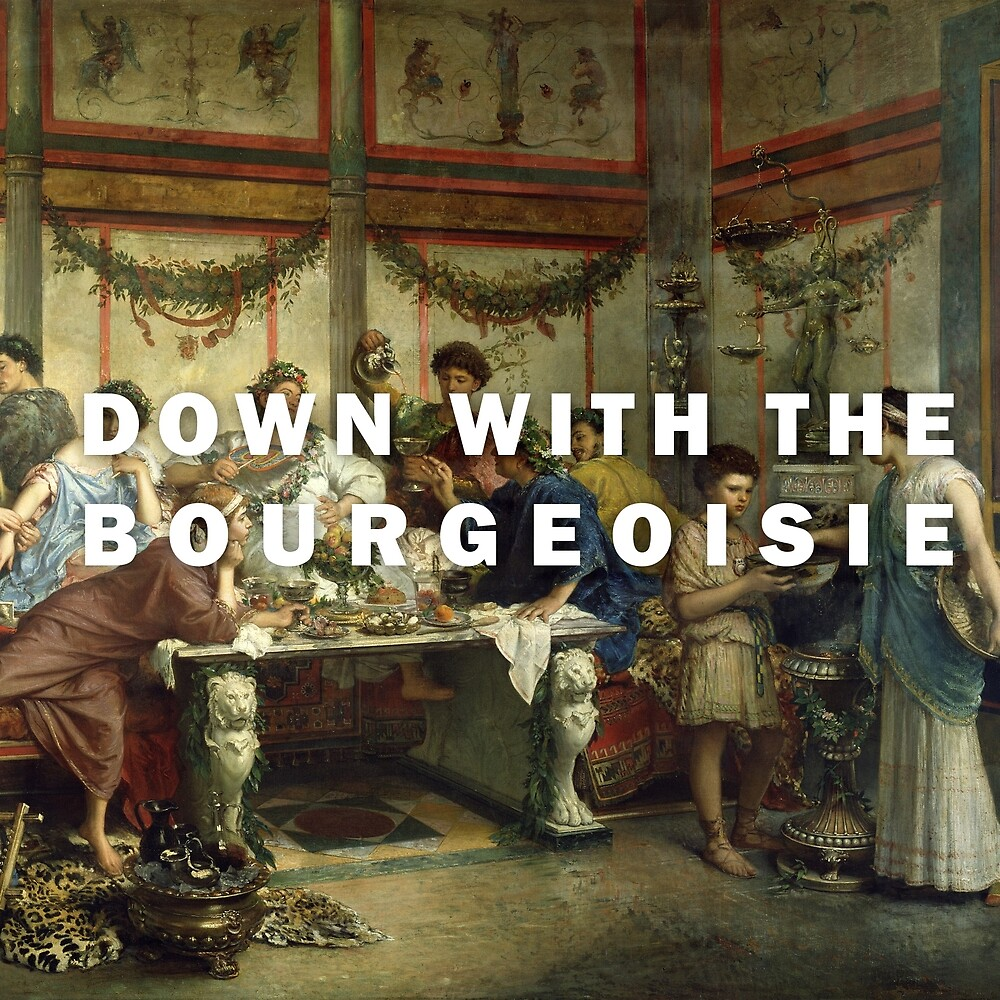 DOWN WITH THE BOURGEOISIE by helwolf