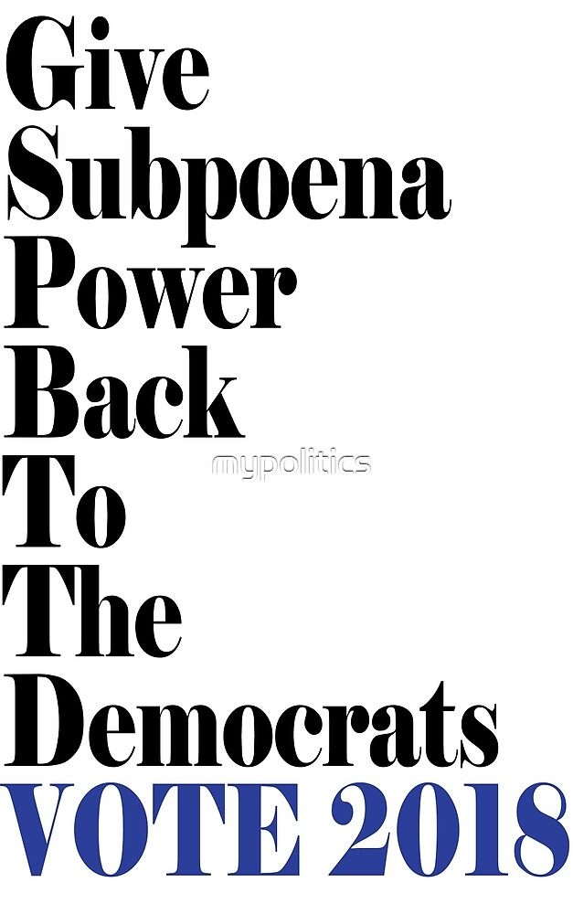 Give Subpoena Power to the Democrats - VOTE by mypolitics