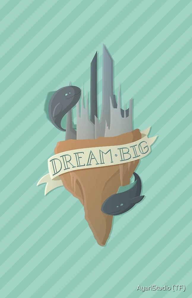 Dream Big by AyariStudio (TF)