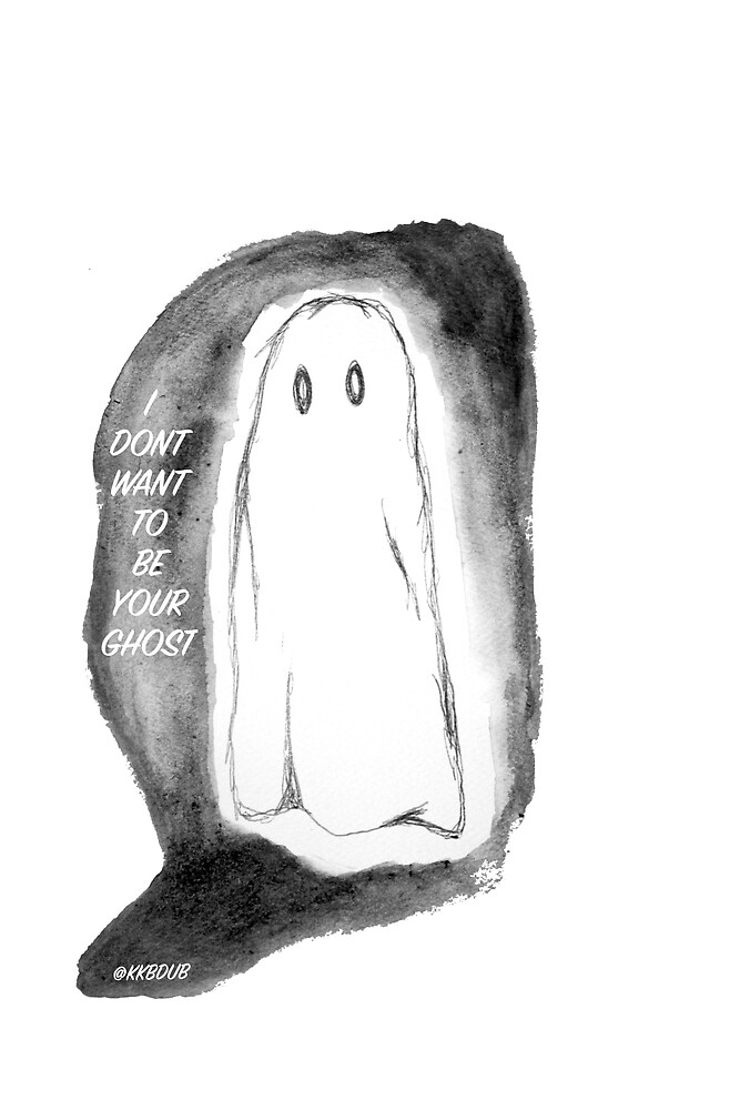 I don't want to be your ghost by kkbdub