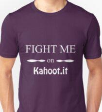FIGHT ME ON KAHOOT.IT Unisex T-Shirt