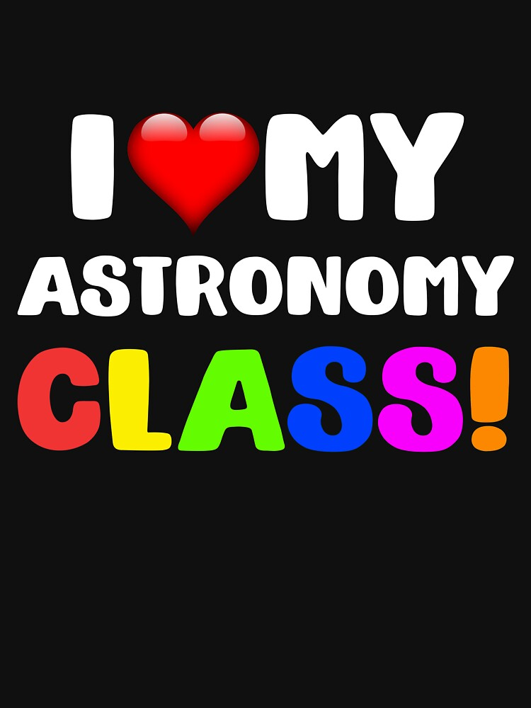 I Love My Astronomy Class by 64thMixUp