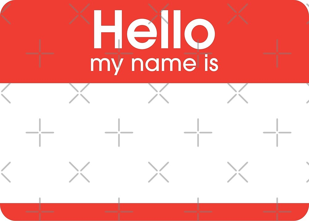 Hello my name is  by heymadmat