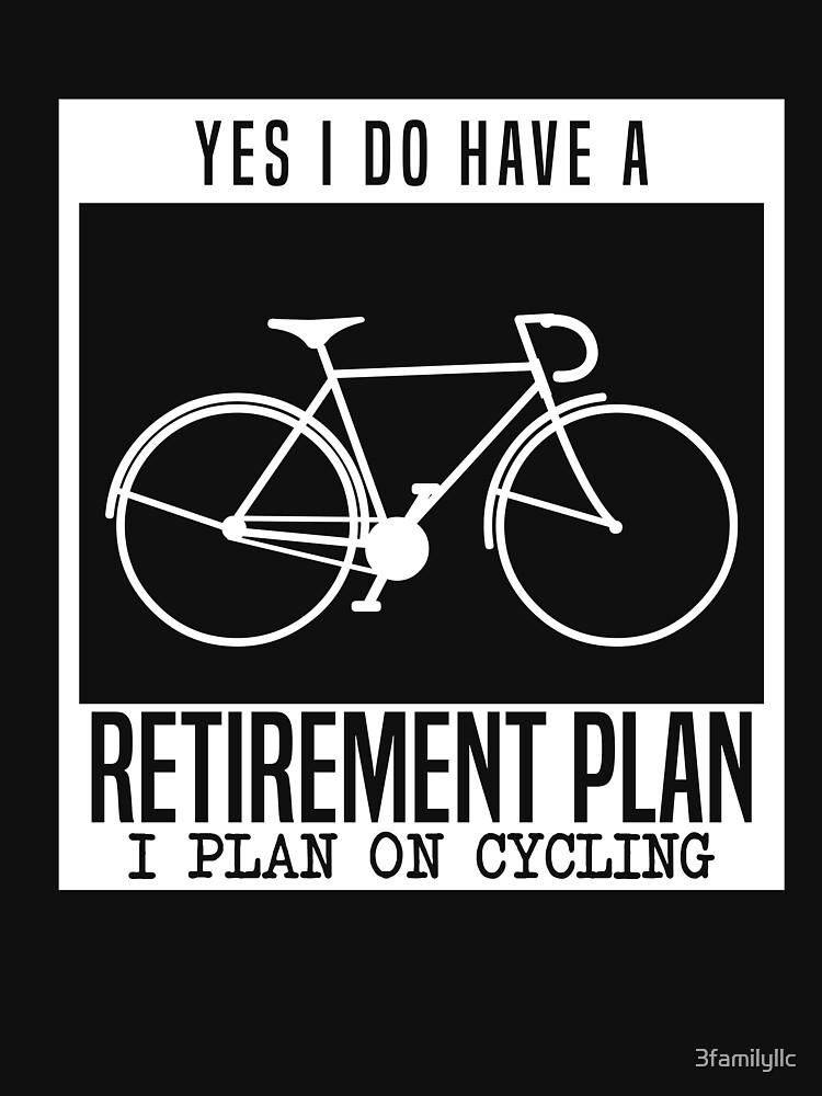 Retirement Plan Cycling T-shirt by 3familyllc