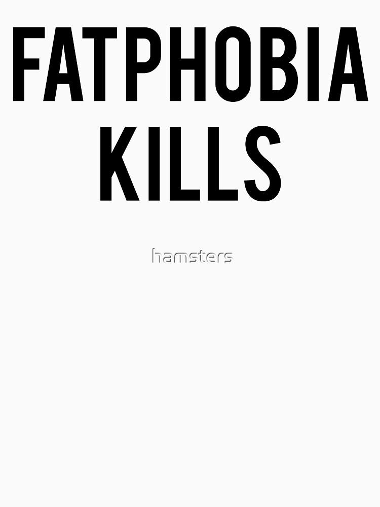 Fatphobia Kills by hamsters