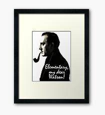 Elementary, my dear Watson! Framed Print