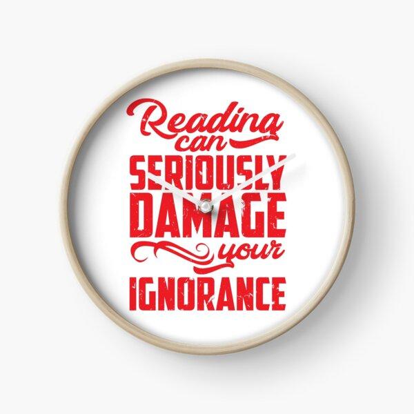 La lectura puede dañar seriamente tu ignorancia Reloj