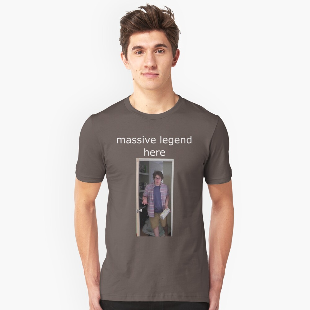 massive legend here Unisex T-Shirt Front