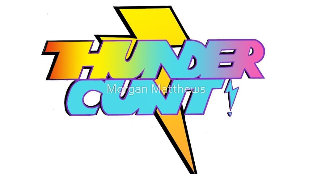 Thunder Cunt by httpsramsay
