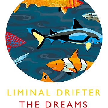 The Dreams - Fish by Liminal-Drifter