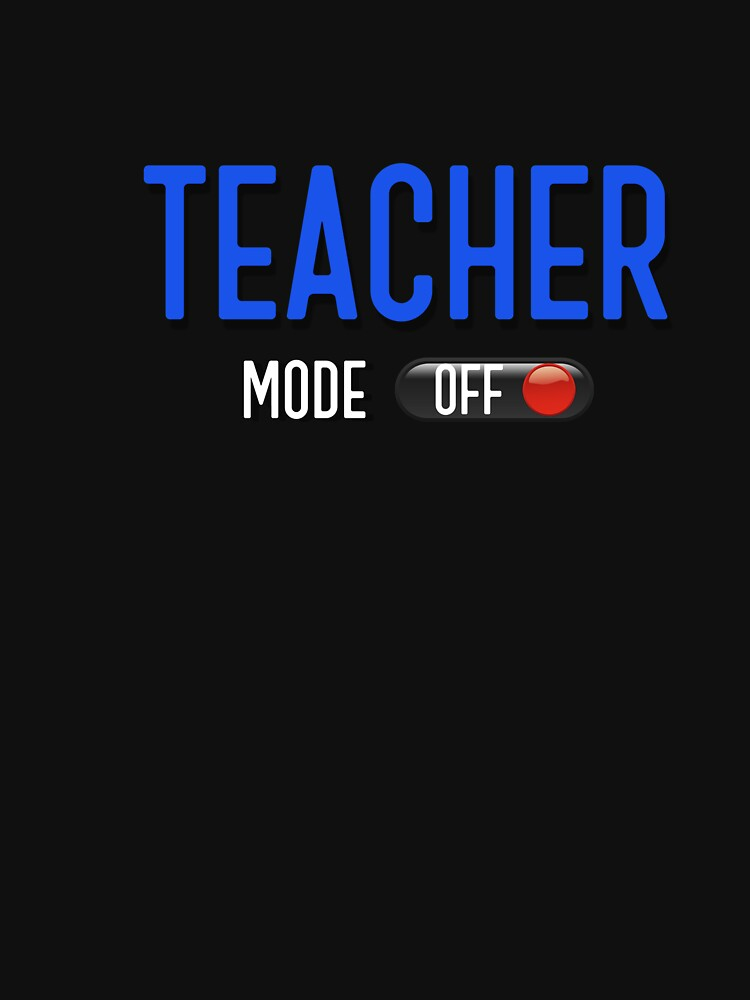 Teacher Mode Off Last Day of School by 64thMixUp