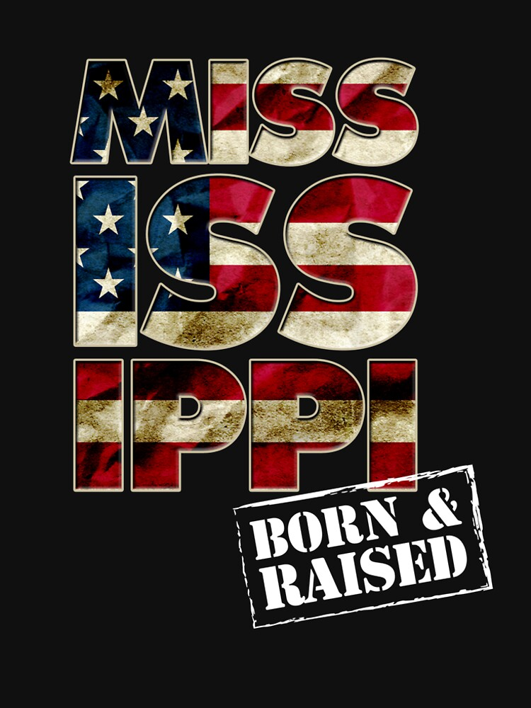 Mississippi Fan Gift Sports Football US Flag Proud Strong Born And Raised by djpraxis