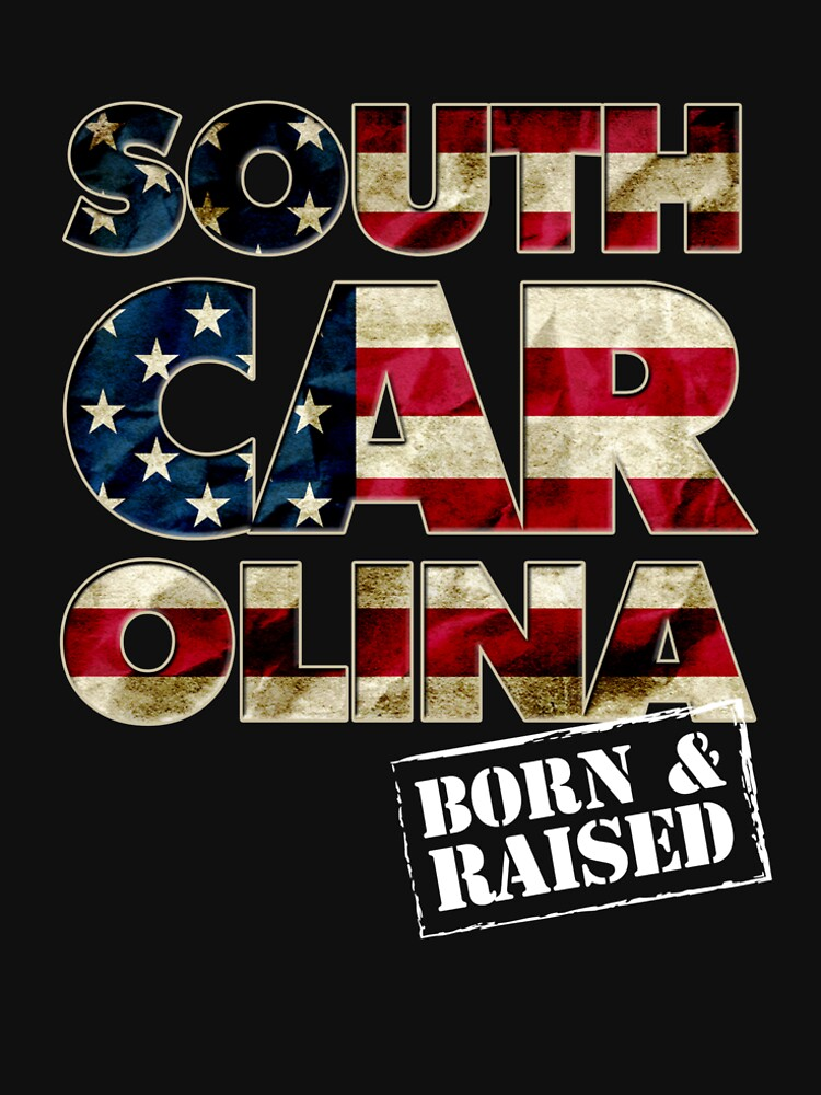 South Carolina Fan Gift Sports Football US Flag Proud Strong Born and Raised by djpraxis