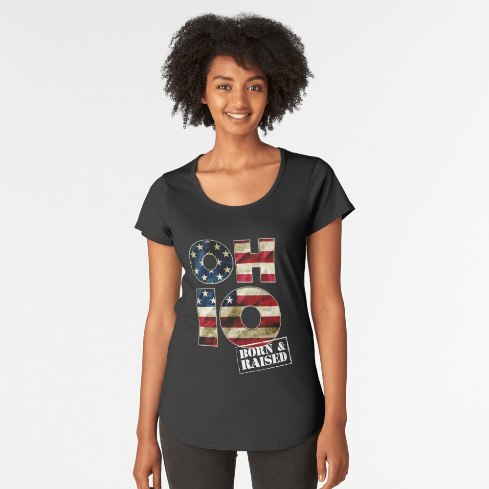 Ohio Fan Gift Sports Football US Flag Proud Strong Born And Raised Women's Premium T-Shirt Front