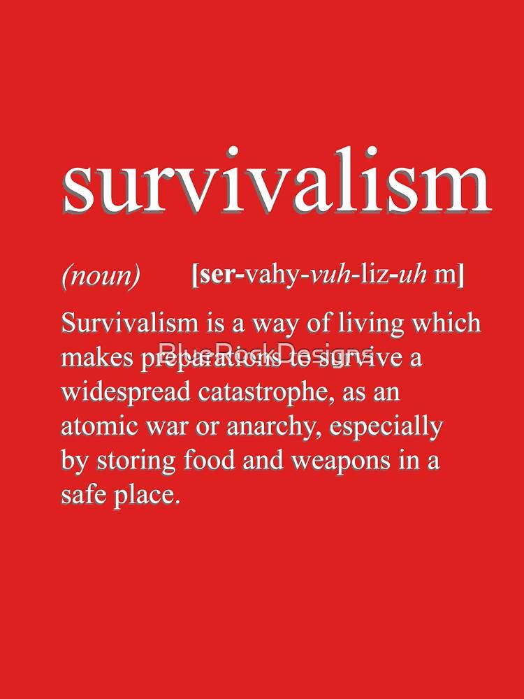 Survivalism Definition by BlueRockDesigns