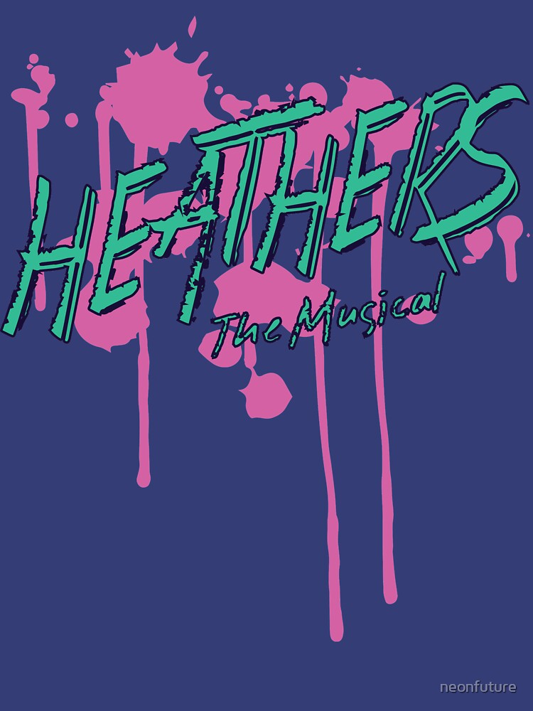 Heathers the Musical What's Your Damage by neonfuture