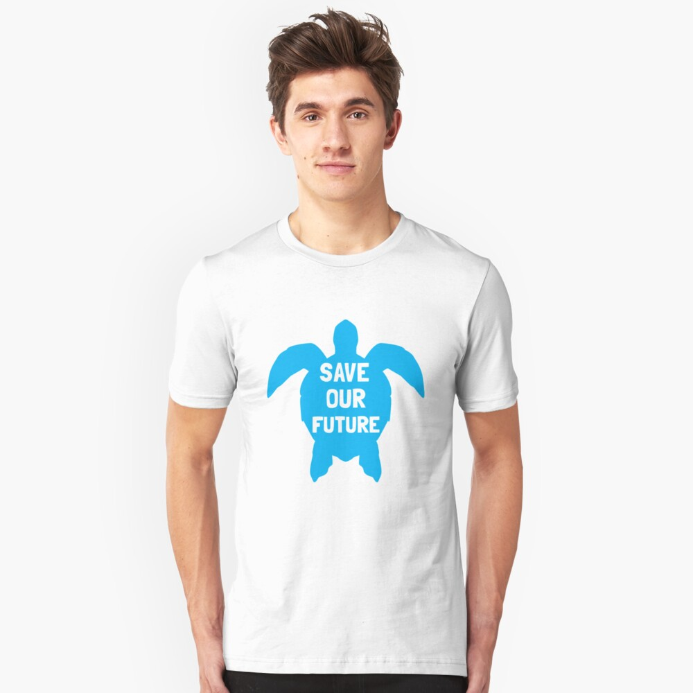 Save our Future Sea Turtle Marine Creatures Animal Lover Tee Unisex T-Shirt Front