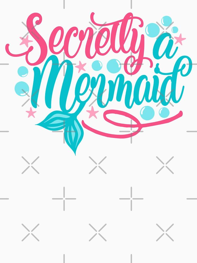 Secretly a Mermaid by Jandsgraphics