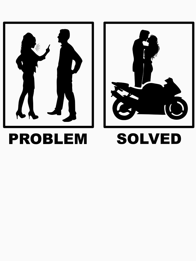 Problem solved motorcycle relationship love by NiceTeee
