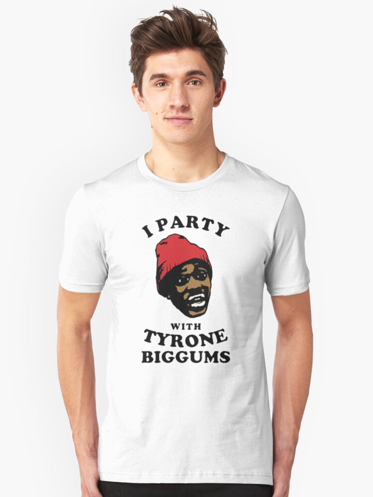 lets party with tyrone biggums Unisex T-Shirt Front