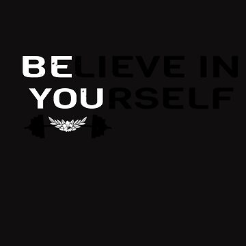 Believe In Yourself Motivational Trainer Gym Workout T-Shirt by arnaldog