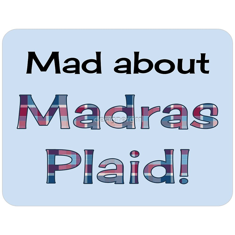 Mad about Madras (Plaid) by designergrrl
