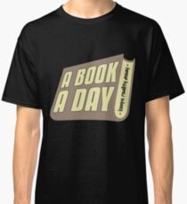 A Book A Day Keeps away gift Classic T-Shirt