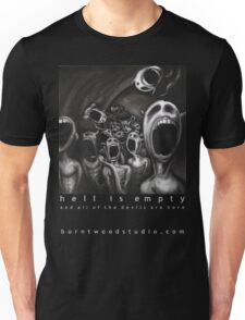 Hell is empty and all of the devils are here T-Shirt