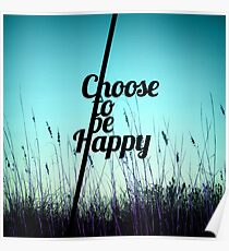 """""""Choose to be Happy"""" Typography in Teal Poster"""