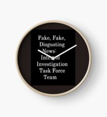 Fake, Fake, Disgusting News Interpol Investigation Task Force Team Clock