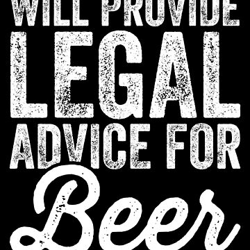Will provide legal advice for beer - Lawyer by alexmichel