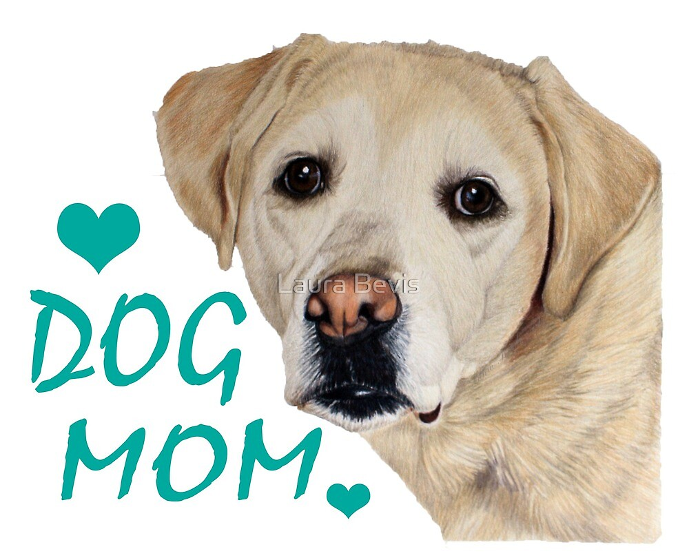 Dog Mom by Laura Bevis
