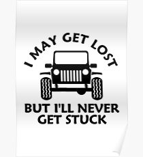 Get Lost Off Road 4wd 4x4 Funny SUV Mud Rock Poster