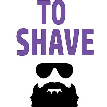 Too Lazy To Shave by BustleBuck