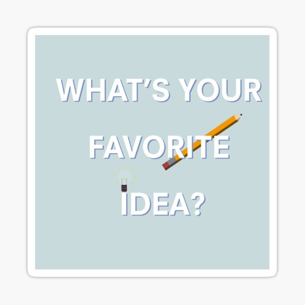 "DHMIS Notebook ""What's your favorite idea?"" Quote Sticker"