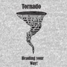 Tornado heading your way! by dirtthirsty
