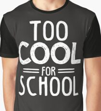 Too Cool for School Graphic T-Shirt