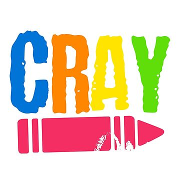 Get your CRAY on! by WorldOfTeesUSA