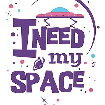 I need my space by criarte