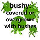 Bushy by MEWS