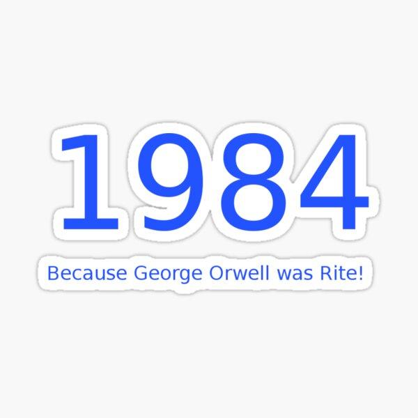 George Orwell Warned us in 1984.  Sticker