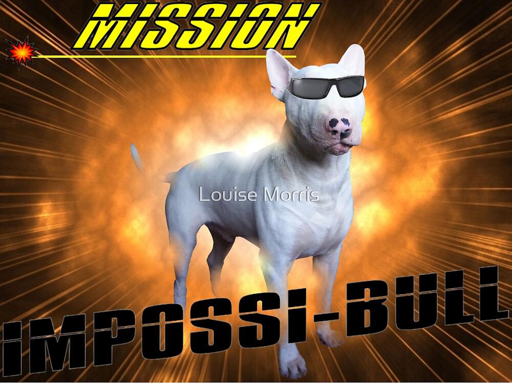 Impossi-Bull! by Louise Morris