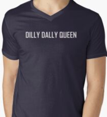 Dilly Dally Queen Gift T Shirt  Men's V-Neck T-Shirt