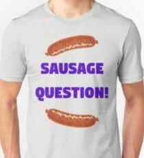 Sausage Question! Unisex T-Shirt