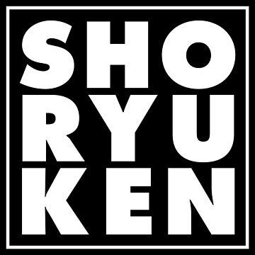 SHO RYU KEN Shoryuken by driph
