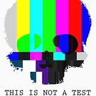 This is Not a Test by Ian Woodward