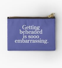 Getting beheaded is sooo embarrassing. Studio Pouch