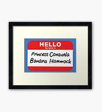 Princess Consuela Banana Hammock Friends Name Tag Framed Print