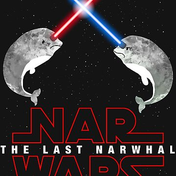 Nar Wars The Last Narwhal Original Design Space Star Saber Light  by DesIndie