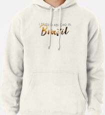 Brazil Study Abroad Pullover Hoodie